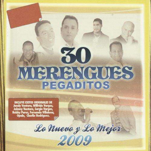 30 Merengues Pegaditos - Lo Nuevo y Lo Mejor 2009