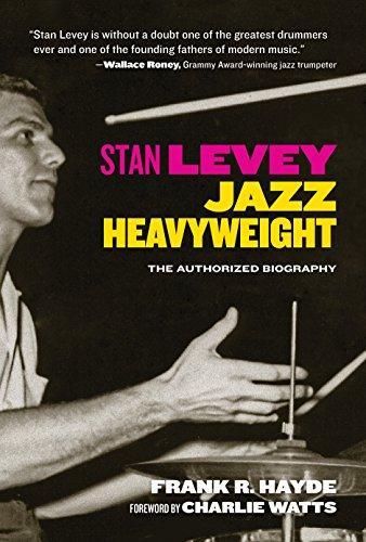Stan Levey: Jazz Heavyweight (English Edition)