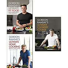 gordon ramsay ultimate fit food, ultimate home cooking and ultimate cookery course collection 3 books set - mouth-watering recipes to fuel you for life
