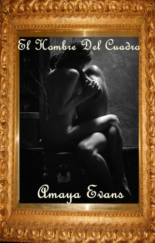 El Hombre Del Cuadro por Amaya Evans