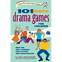 101 MORE DRAMA GAMES FOR CHILDREN: New Fun and Learning with Acting and Make-Believe (A Hunter House Smart Fun Book)
