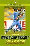 The Penguin World Cup Cricket Companion 2007
