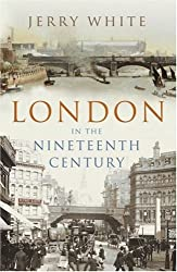 London in the Nineteenth Century: