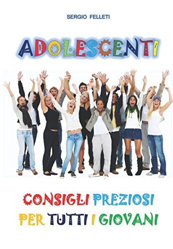 Adolescenti: consigli preziosi per tutti i giovani