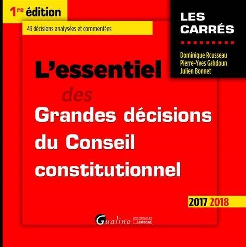 L'essentiel des Grandes décisions du Conseil constitutionnel