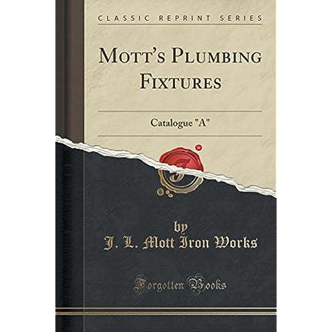 Mott's Plumbing Fixtures: Catalogue