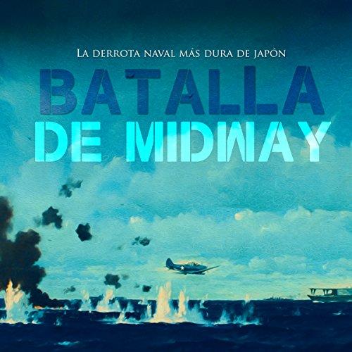 La Batalla de Midway [The Battle of Midway]  Audiolibri