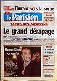 PARISIEN (LE) [No 19001] du 11/10/2005 - EQUIPE DE FRANCE - THURAM VERS LA SORTIE HAUTS-DE-SEINE - LE PROJET DE VILLEPIN POUR L'ILE SEGUIN TARIFS DES MEDECINS - LE GRAND DERAPAGE - SANTE SHARON STONE SE CONFIE - CINEMA SNCM - LES SYNDICATS SE DIVISENT....