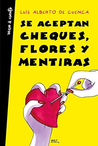Se aceptan cheques, flores y mentiras (Verso&Cuento) por Luis Alberto de Cuenca