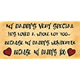 Wooden Funny Sign Wall Plaque. My Daddy's Very Special.