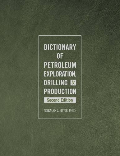 Dictionary of Petroleum Exploration, Drilling & Production