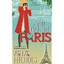 Find You in Paris (Bistro La Boh??me) by Alix Nichols (2016-07-04)