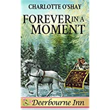 Forever in a Moment (Deerbourne Inn)