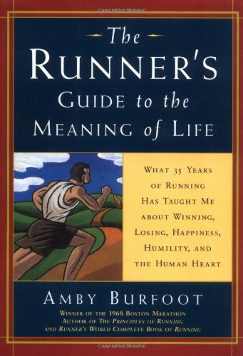 The Runner's Guide to the Meaning of Life (Daybreak Books S.) por Amby Burfoot