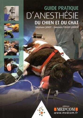 Guide pratique d?anesthésie du chien et du chat par Stéphane Junot