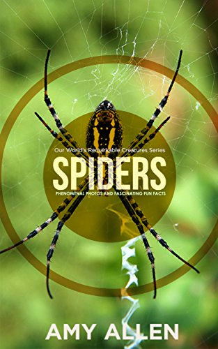 Spiders: Phenomenal Photos and Fascinating Fun Facts (Our World's Remarkable Creatures Series) (English Edition)