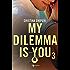My dilemma is you 3 (Leggereditore)