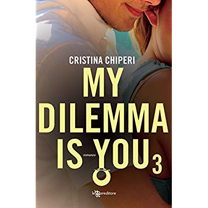 My Dilemma Is You 3 (Leggereditore)