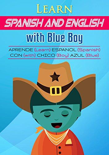 Bilingual books for children. Libros Bilingües para Niños. Spanish books for Children: Blue Boy Learns Spanish. Chico azul aprende espanol y ingles.