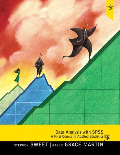 Data Analysis with SPSS: A First Course in Applied Statistics (4th Edition) 4th by Sweet, Stephen A., Grace-Martin, Karen A. (2011) Paperback