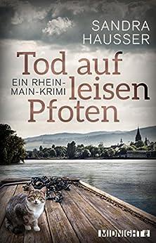 Tod auf leisen Pfoten: Kriminalroman (Rhein-Main-Krimi 1) von [Hausser, Sandra]