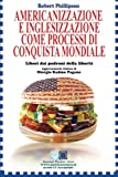 Americanizzazione e inglesizzazione come processi di conquista mondiale