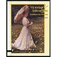 Victorian and Edwardian Fashions for Women, 1840-1910 (Luftwaffe Profile Series)