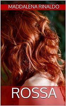 Rossa (indies g&a) di [Rinaldo, Maddalena]