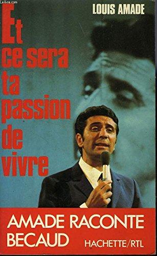 Et ce sera ta passion de vivre (French Edition)