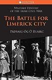 Battle for Limerick City (Mercier's History of the Irish Civil War)