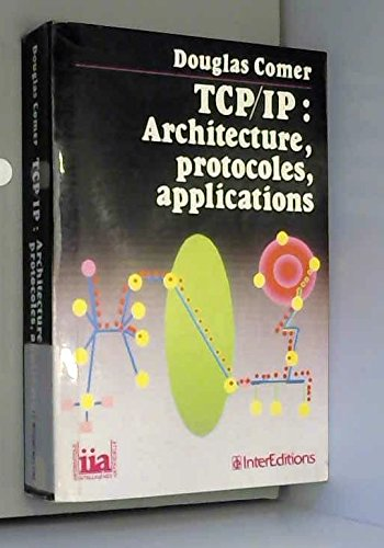 TCP/IP : Architecture, protocoles, applications