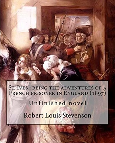 st-ives-being-the-adventures-of-a-french-prisoner-in-england-1897-by-robert-louis-stevenson-and-arth