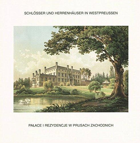 Schlösser und Herrenhäuser in Westpreussen. Lithographien aus der 2. Hälfte des 19. Jahrhunderts:...