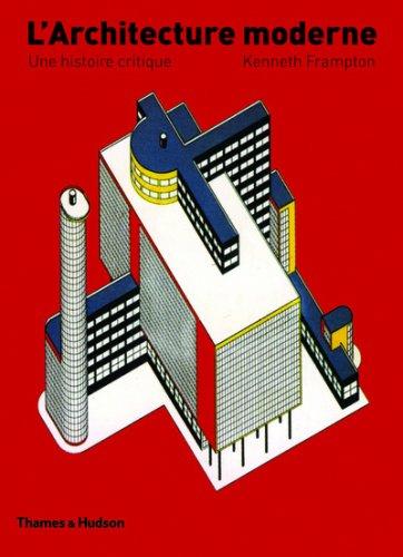 L'Architecture moderne : Une histoire critique por Kenneth Frampton