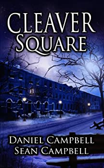 Cleaver Square (A DCI Morton Crime Novel Book 2) (English Edition) par [Campbell, Sean, Campbell, Daniel]