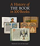 A History of the Book in 100 Books by Roderick Cave (2014-10-23)