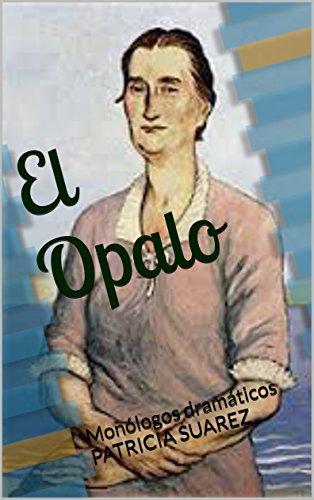 El Opalo: Monólogos dramáticos