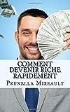 Comment devenir riche rapidement: Apprenez à gagner rapidement de l'argent avec les méthodes que je vous révèle dans ce document.
