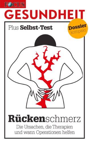 Rückenschmerzen Therapie (Rückenschmerzen: Die Ursachen, die Therapien und wann Operationen helfen (FOCUS-GESUNDHEIT - Wissen kompakt))