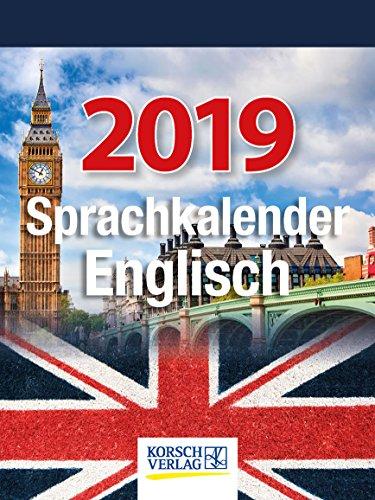 Sprachkalender Englisch 254719 2019: Tages-Abreisskalender. Täglich Ihr Sprach-wissen Erweitern I aufstellbar im Format 12 x 16 cm