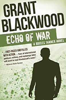 Echo of War: A Briggs Tanner Novel (Briggs Tanner Novels Book 3) by [Blackwood, Grant]