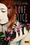 Love Alice: Roman von Nataly Elisabeth Savina