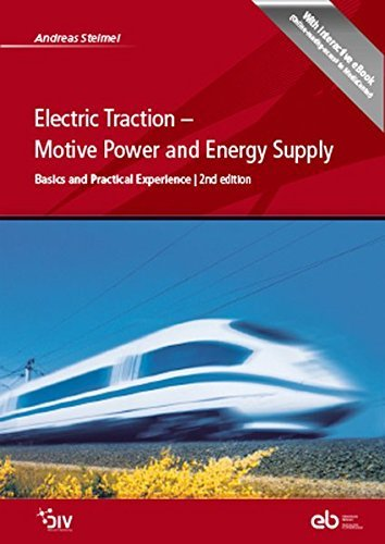 Electric Traction: Motive Power and Energy Supply by Andreas Steimel (2014-11-25)
