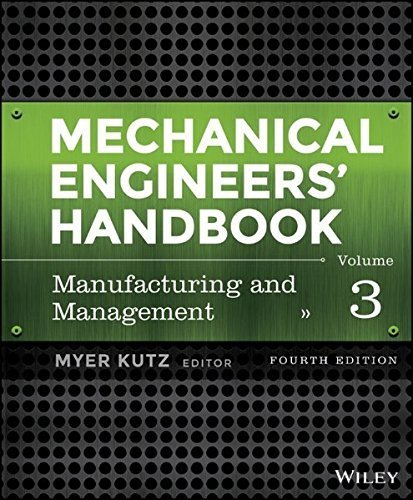 Mechanical Engineers' Handbook, Volume 3: Manufacturing and Management (2015-02-02)