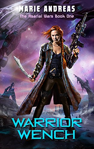 Warrior Wench (The Asarlaí Wars Book 1) by Marie Andreas