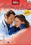 Julia Ärzte zum Verlieben Band 21: Dr. Barretts Geheimnis / Wenn die Liebe nie vergeht / Ein Heiratsantrag für Schwester Jenna /