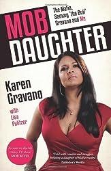 Mob Daughter: The Mafia, Sammy 'The Bull' Gravano and Me! by Gravano, Karen (2013)