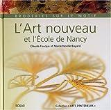 L'art Nouveau et l'Ecole de Nancy - Broderies sur le motif