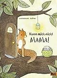 Nenn mich nicht Mama!: Vierfarbiges Bilderbuch