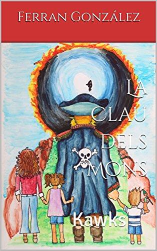 La Clau dels Mons: Kawks (Catalan Edition) par Ferran González
